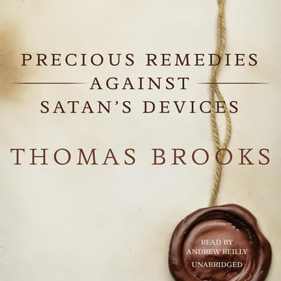 Precious Remedies against Satan's Devices by Thomas Brooks audiobook