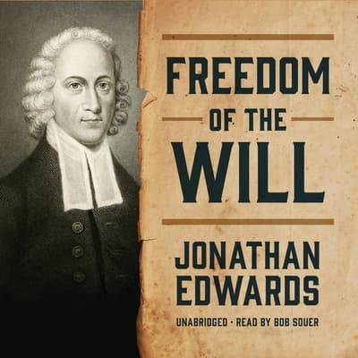Freedom of the Will by Jonathan Edwards audiobook
