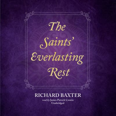 The Saints' Everlasting Rest by Richard Baxter audiobook