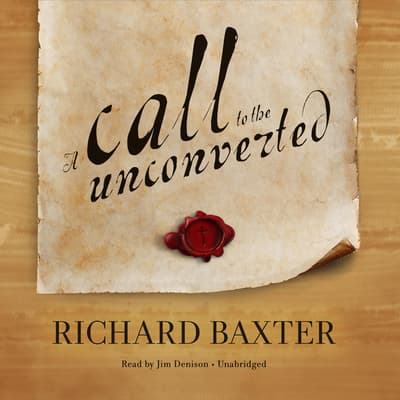A Call to the Unconverted by Richard Baxter audiobook