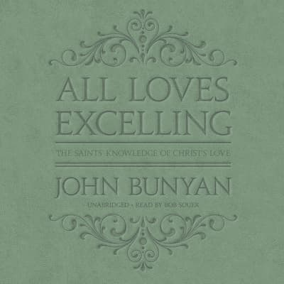 All Loves Excelling by John Bunyan audiobook