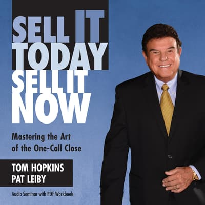 Sell It Today, Sell It Now by Tom Hopkins audiobook