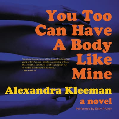 You Too Can Have a Body Like Mine by Alexandra Kleeman audiobook