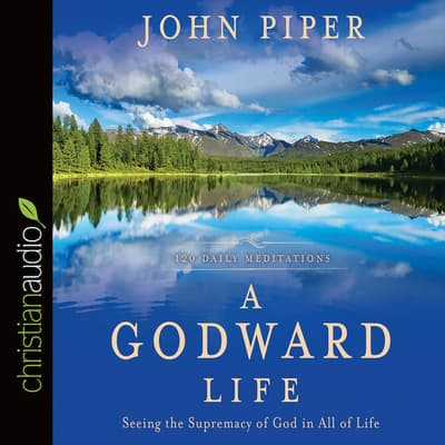 Godward Life by John Piper audiobook