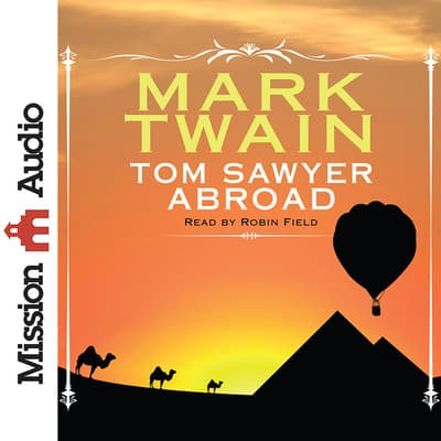 Tom Sawyer Abroad by Mark Twain audiobook