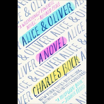 Alice & Oliver by Charles Bock audiobook
