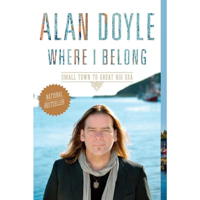 Where I Belong by Alan Doyle audiobook