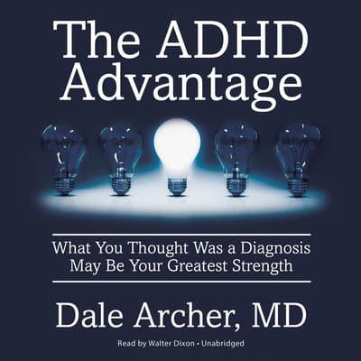 The ADHD Advantage by Dale Archer audiobook