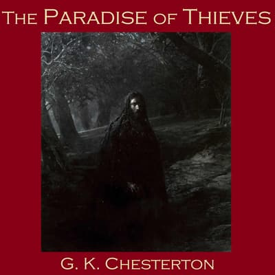The Paradise of Thieves by G. K. Chesterton audiobook