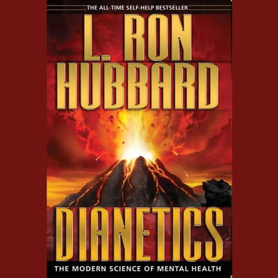 Dianetics: The Modern Science of Mental Health by L. Ron Hubbard audiobook