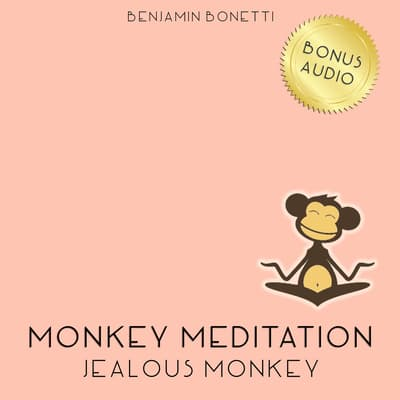 Jealous Monkey Meditation by Benjamin  Bonetti audiobook