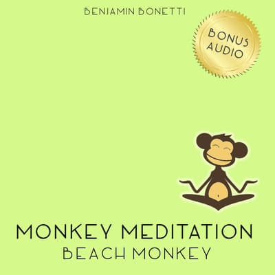 Beach Monkey Meditation—Guided Beach Meditation by Benjamin  Bonetti audiobook