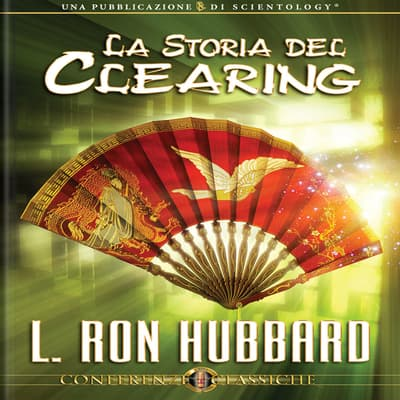 La Storia Del Clearing by L. Ron Hubbard audiobook