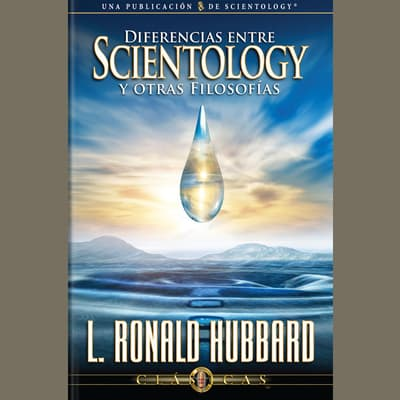 Diferencias Entre Scientology Y Otras Filosofías by L. Ron Hubbard audiobook