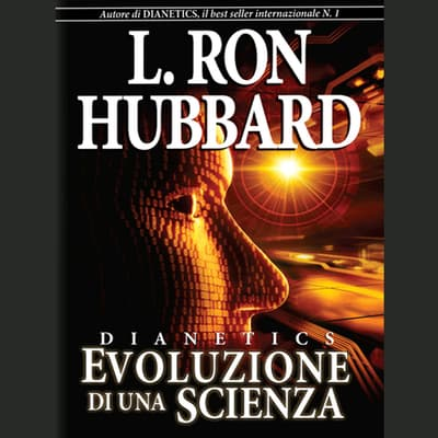 Dianetics: Evoluzione di una Scienza by L. Ron Hubbard audiobook