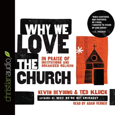 Why We Love the Church by Kevin DeYoung audiobook