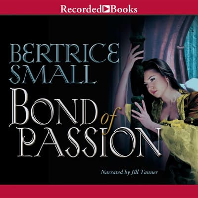 Bond of Passion by Bertrice Small audiobook