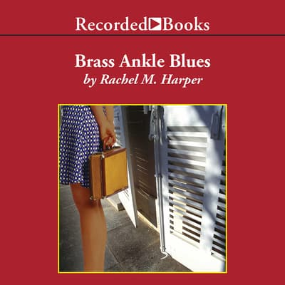Brass Ankle Blues by Rachel Harper audiobook