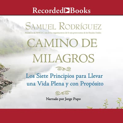 Camino de Milagros (Path of Miracles) by Samuel Rodriguez audiobook