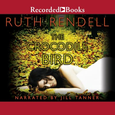 The Crocodile Bird by Ruth Rendell audiobook