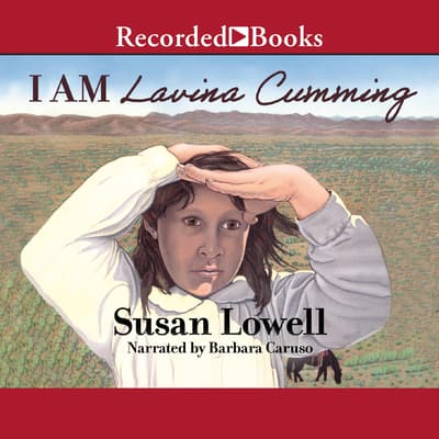 I Am Lavina Cumming by Susan Lowell audiobook