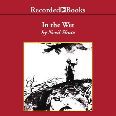 In the Wet by Nevil Shute audiobook