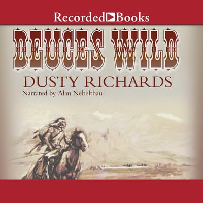 Deuces Wild by Dusty Richards audiobook