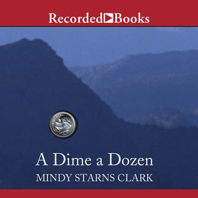 A Dime a Dozen by Mindy Starns Clark audiobook