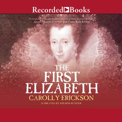 The First Elizabeth by Carolly Erickson audiobook