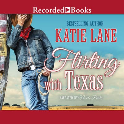 Flirting with Texas by Katie Lane audiobook