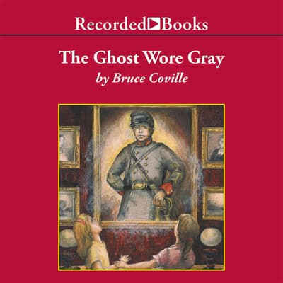 The Ghost Wore Gray by Bruce Coville audiobook