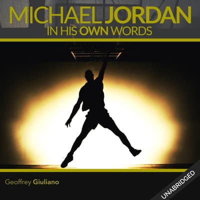 Michael Jordan: In His Own Words by Geoffrey Giuliano audiobook