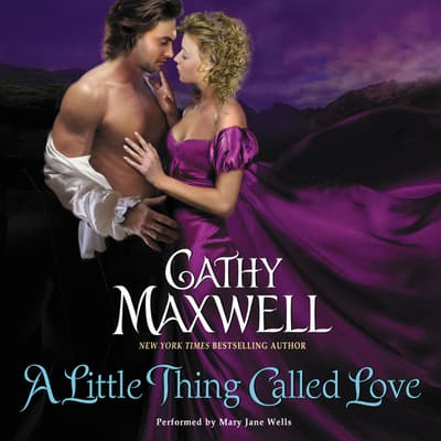 A Little Thing Called Love by Cathy Maxwell audiobook