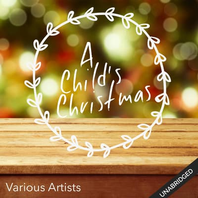 A Child's Christmas by various authors audiobook