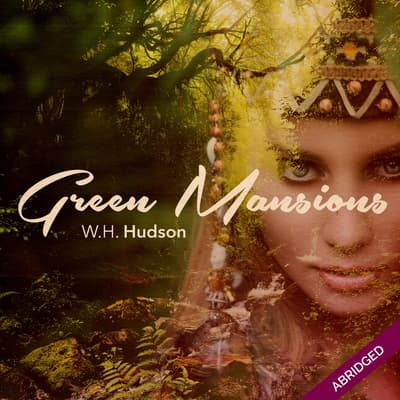 Green Mansions by William Henry Hudson audiobook