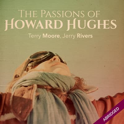 The Passions of Howard Hughes by Terry Moore audiobook