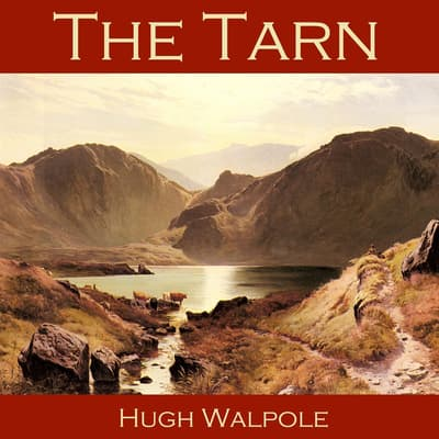The Tarn by Hugh Walpole audiobook