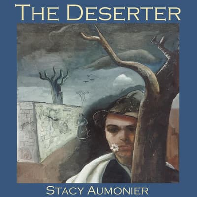 The Deserter by Stacy Aumonier audiobook