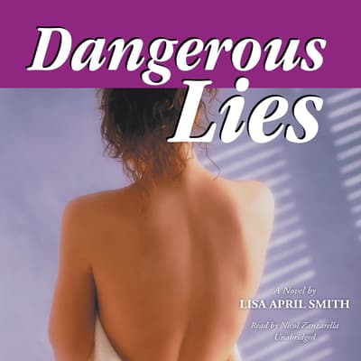 Dangerous Lies by Lisa April Smith audiobook
