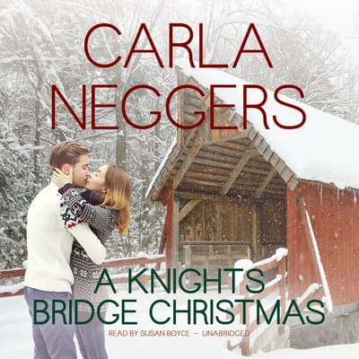 A Knights Bridge Christmas by Carla Neggers audiobook