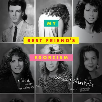 My Best Friend's Exorcism by Grady Hendrix audiobook