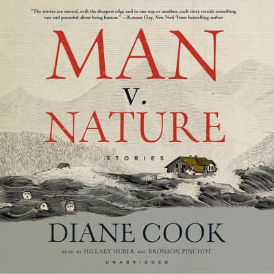 Man v. Nature by Diane Cook audiobook