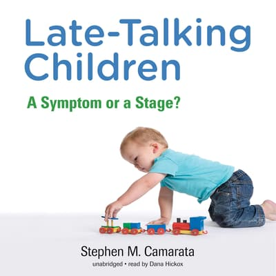 Late-Talking Children by Stephen M. Camarata audiobook