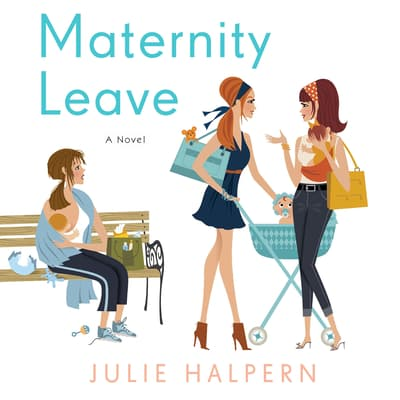 Maternity Leave by Julie Halpern audiobook