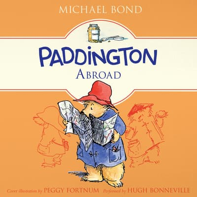 Paddington Abroad by Michael Bond audiobook