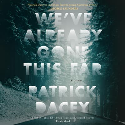 We've Already Gone This Far by Patrick Dacey audiobook