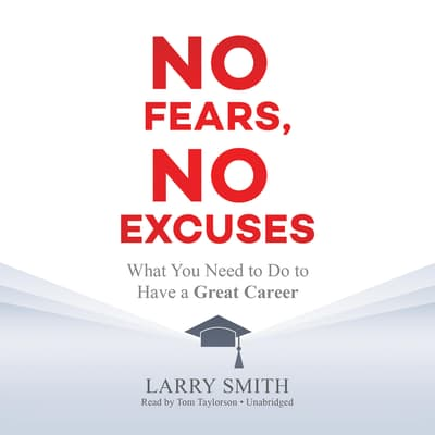 No Fears, No Excuses by Larry Smith audiobook
