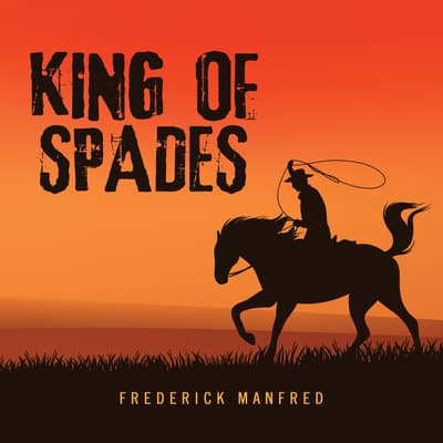 King of Spades by Frederick Manfred audiobook