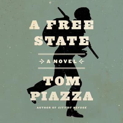A Free State by Tom Piazza audiobook