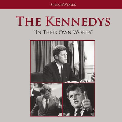 The Kennedys by SpeechWorks audiobook
